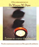 Entrer au coeur du silence - Prendre consciemment contact avec Dieu grâce à la méditation - CD de méditation inclus - ADA - 06/07/2006