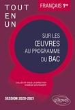 Tout-en-un sur les œuvres au programme de Français. Première. Session 2020-2021 - Tome 2