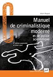 Manuel de criminalistique moderne et de police scientifique d'Alain Buquet