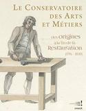 Le conservatoire des arts et métiers des origines à la fin de la restauration (1794-1830)