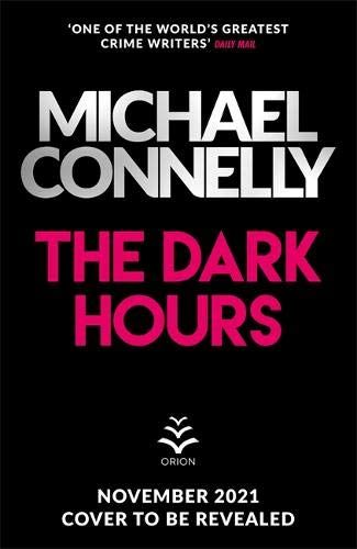The Dark Hours - The Brand New Blockbuster Ballard & Bosch Thriller