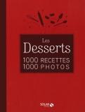 Les desserts en 1000 recettes 1000 photos - NE