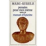 Pensées pour moi-même - Suivi de Manuel d'Epictète - Flammarion - 01/01/2007