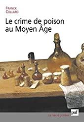 Le Crime de poison au Moyen Age de Franck Collard