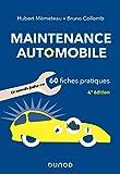 Maintenance automobile - Le savoir-faire en 60 fiches pratiques