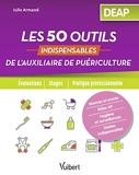 Les 50 outils indispensables de l'auxiliaire de puériculture - Evaluations - Stages - Pratique professionnelle (2019)