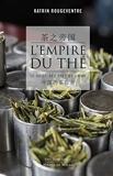 L'empire du thé - Le guide des thés de Chine