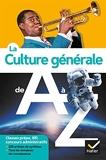 La culture générale de A à Z (nouvelle édition) Classes prépa, IEP, concours administratifs...