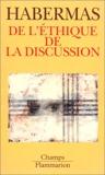 De l'éthique de la discussion - Flammarion - 06/01/1999