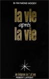 La Vie Après La Vie - Enquête À Propos D'un Phénomène - La Survie De La Conscience Après La Mort - Robert Laffont - 01/10/1977