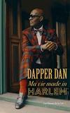 Dapper Dan - Ma vie made in Harlem