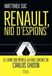Renault, nid d'espions - Le livre qui révèle la face cachée de Carlos Ghosn de Matthieu Suc