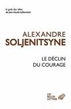 Le dclin du courage (Le gout des idees) (French Edition) by Alexandre Issaevitch Soljnitsyne Jos Johannet Claude Durand Genevive Johannet(2014-10-21) - Les Belles Lettres - 21/10/2014