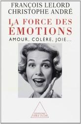 La Force des émotions de Christophe André