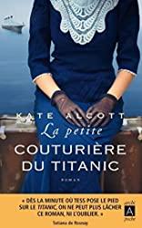 La petite couturière du Titanic de Kate Alcott