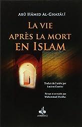 La vie après la mort en Islam d'Abû-Hâmid Al-Ghazâlî