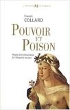 Pouvoir et poison - Histoire d'un crime politique de l'Antiquité à nos jours de Franck Collard ( 4 octobre 2007 ) - Seuil (4 octobre 2007)