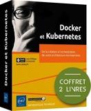 Docker et Kubernetes - Coffret de 2 livres - De la création à l'orchestration de votre architecture