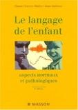 Le langage de l'enfant - Aspects normaux et pathologiques