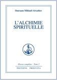 L'Alchimie spirituelle, tome 2 - Oeuvres completes