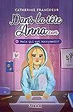 Dans la tête d'Anna.com T02 - Mais qui est Anonyme03?