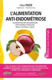 L'alimentation anti-endométriose - L'alimentation anti-inflammatoire pour vaincre les douleurs (études scientifiques à l'appui)