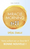 Miracle Morning spécial famille (Hors collection) - Format Kindle - 11,99 €