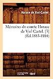 Mémoires du comte Horace de Viel Castel. [3] (Éd.1883-1884)