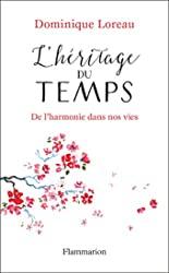 L'Héritage du temps - De l'harmonie dans nos vies de Dominique Loreau