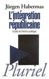 L'intégration républicaine - Essais de théorie politique (Pluriel) - Format Kindle - 7,99 €