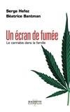 Un écran de fumée, le cannabis dans la famille