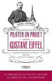 Piloter un projet comme Gustave Eiffel - Comment mener un projet contre vents et marées.