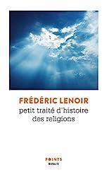 Petit traité d'histoire des religions de Frederic Lenoir