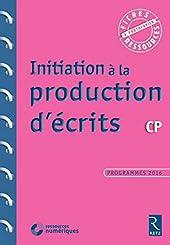 Initiation à la production d'écrits CP de Françoise Bellanger