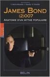 James Bond (2)007 - Anatomie d'un mythe populaire de Françoise Hache-Bissette,Fabien Boully,Vincent Chenille ( 21 novembre 2007 ) - Belin (21 novembre 2007) - 21/11/2007