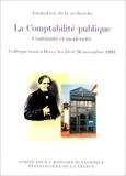 La comptabilité publique - Continuité et modernité : colloque tenu à Bercy les 25 et 26 nov. 1993