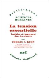 La tension essentielle - Tradition et changement dans les sciences de Thomas S. Kuhn