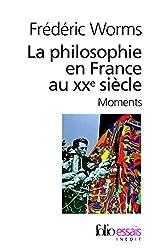 La philosophie en France au XXe.siècle. Moments de Frédéric Worms