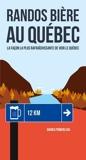 Randos Biere Au Quebec - La façon la plus rafraîchissante de découvrir le Québec