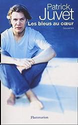 Les Bleus au coeur - SOUVENIRS de Patrick Juvet