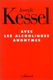 Avec les alcooliques anonymes - Gallimard - 14/11/1996