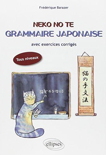 Neko No Te Grammaire Japonaise avec Exercices Corrigés Tous Niveaux