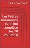 Les Frères Karamazov (Version complète les 10 volumes) - Format Kindle - 2,02 €