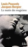 Le matin des magiciens - Introduction au réalisme fantastique