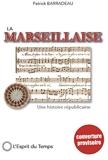 La Marseillaise - Une histoire républicaine