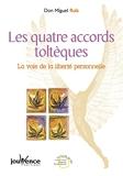 Les quatre accords toltèques - La voie de la liberté personnelle - Jouvence - 01/01/2000