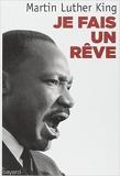 Je fais un rêve - Les grands textes du pasteur noir de Martin Luther King,Bruno Chenu (Préface),Marc Saporta (Traduction) ( 26 avril 2013 ) - 26/04/2013