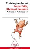 Imparfaits, libres et heureux - Pratiques de l'estime de soi - Odile Jacob - 22/01/2009