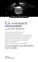 La Voyance. Une enquête aux frontières de l'occulte de Jocelin Morisson