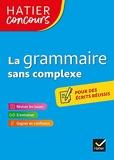 Hatier concours - La grammaire sans complexe - Remise à niveau en grammaire pour réussir les concours de la fonction publique
